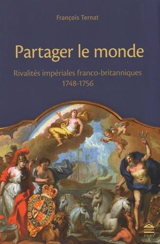 Partager le monde Rivalites imperiales franco britanniques: Ternat Francois