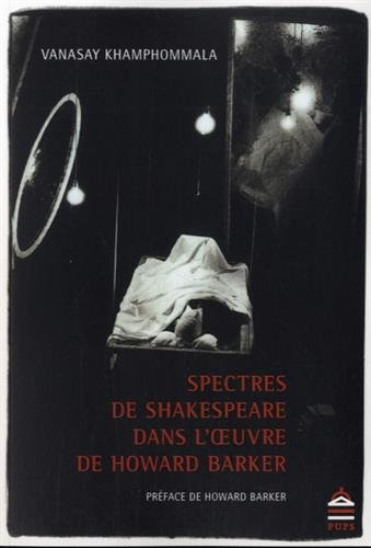 9782840509943: Spectres de Shakespeare dans l'oeuvre de Howard Barker