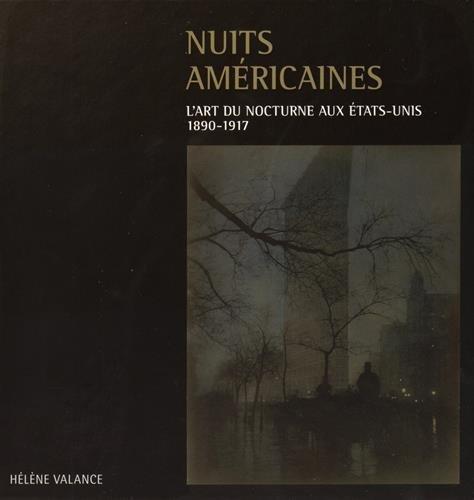9782840509950: Nuits américaines : L'art du nocturne aux Etats-Unis, 1890-1917