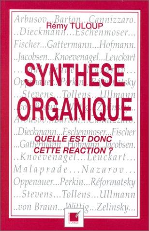 9782840540236: Synthèse organique - Quelle est donc cette réaction ?