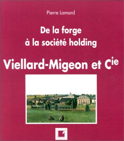 De la forge à la société holding: Pierre Lamard