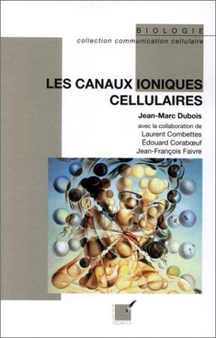 9782840540595: Les canaux ioniques cellulaires