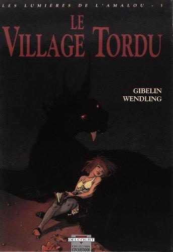 9782840550006: Les lumières de l'Amalou, Tome 3 : Le village tordu