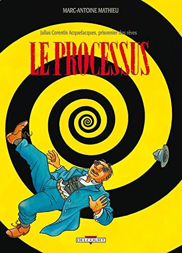 9782840550112: Julius Corentin Acquefacques, prisonnier des rêves, tome 3 : Le Processus