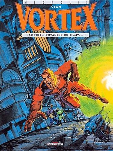 9782840550150: Vortex, tome 1 : Campbell, voyageur du temps