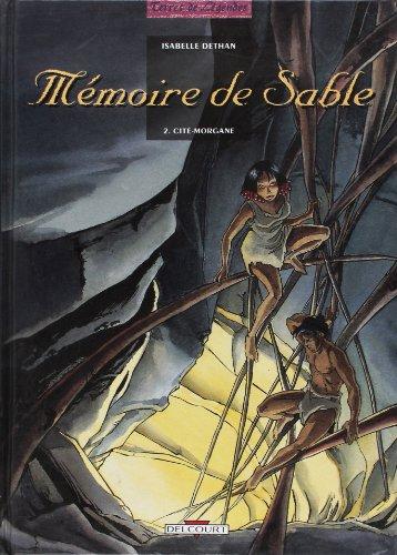 9782840550235: Mémoire de sable. 2, Cité-Morgane