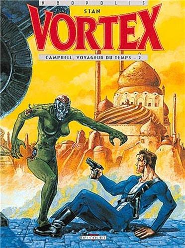 9782840550419: Vortex, tome 2 : Campbell, voyageur du temps