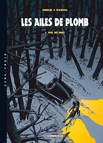 AILES DE PLOMB (LES) T.01 : VOL DE NUIT: GIBELIN CHRISTOPHE