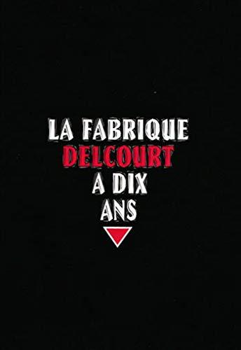 FABRIQUE DELCOURT A 10 ANS T01 (LA): COLLECTIF