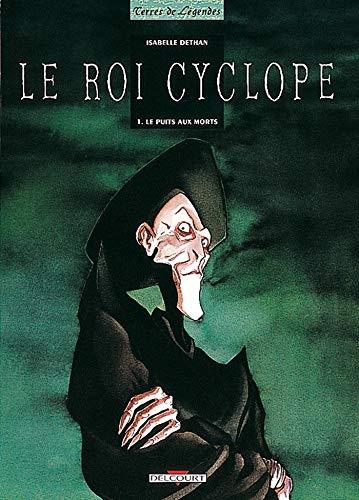 9782840551409: Le Roi Cyclope, tome 1 : Le Puits aux morts