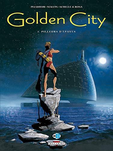 GOLDEN CITY T01 PILLEURS D EPAVES: PEQUEUR DANIEL