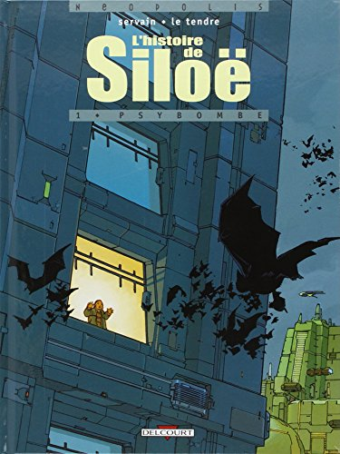 9782840553076: L'histoire de Siloë, Tome 1 : Psybombe