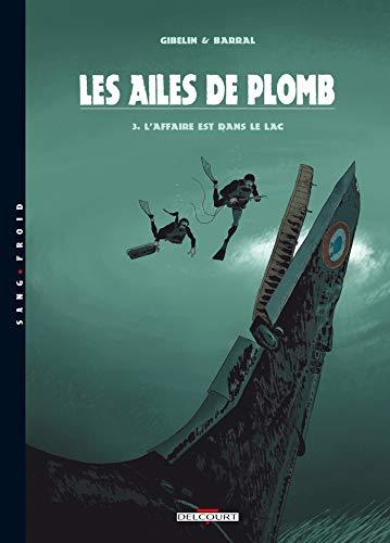 Ailes de plomb, tome 3 : L'affaire est dans le lac: Christophe Gibelin