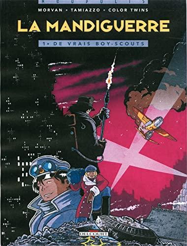 LA MANDIGUERRE T01 DE VRAIS BOY-SCOUTS: MORVAN JEAN-DAVID