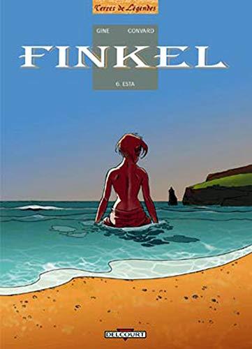 Finkel, tome 6: Esta (2840554453) by Convard; Gine