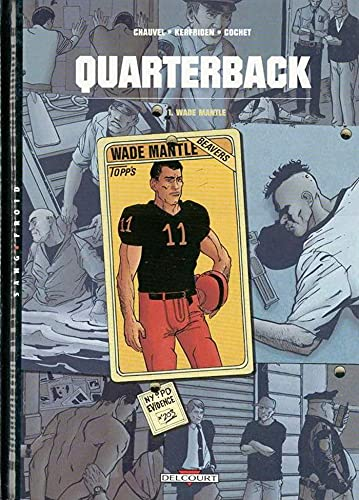 9782840554721: Quarterback t01 wade mantle (French Edition)