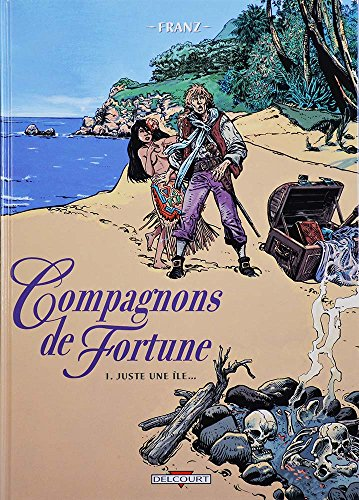 9782840555445: Compagnons de fortune, tome 1 : Juste une île