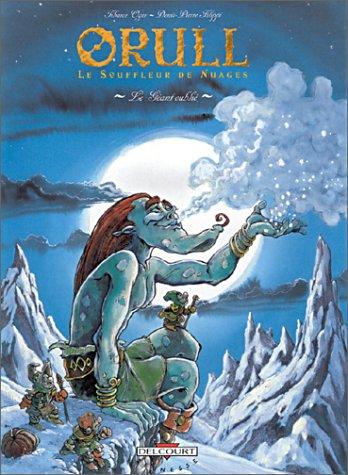 9782840555759: Orull le Souffleur de nuages, tome 2 : Le Géant oublié