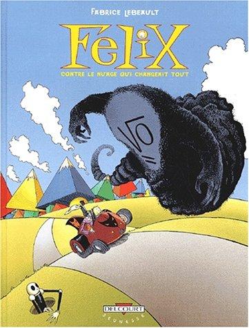9782840557548: Felix : Felix contre le nuage qui changeait tout