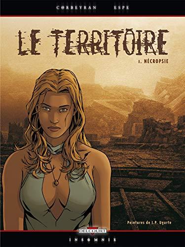 9782840558736: Le Territoire, tome 1 : Nécropsie