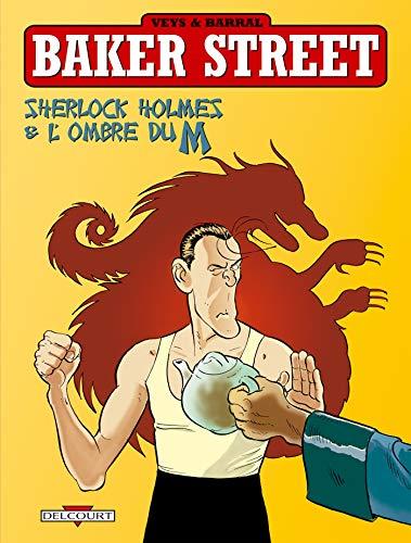 9782840559283: Baker Street, tome 4 : Sherlock Holmes & l'ombre du M
