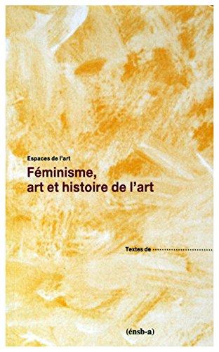 feminisme art et histoire de l'art [Nov 01, 1997] ENSBA