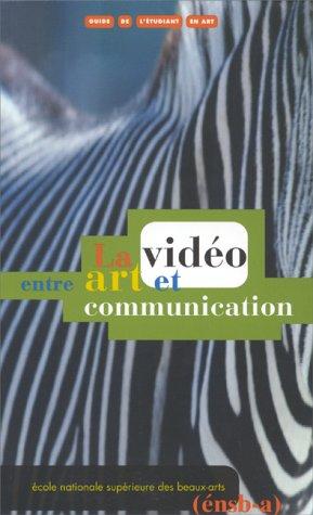 9782840560470: LA VIDEO ENTRE ART ET COMMUNICATION