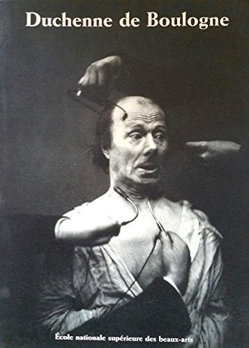 """9782840560647: DUCHENNE DE BOULOGNE. 1806-1875, Exposition """" La Mécanique des Passions """" du 26 janvier au 4 avril 1999"""