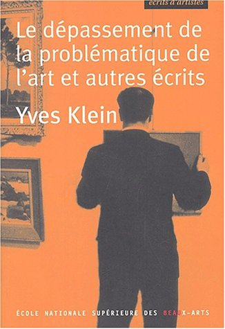 Yves klein: le depassement de la problematique del'art et (9782840560951) by Yves Klein