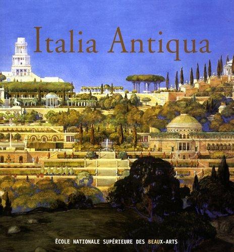 Italia Antiqua. Envois degli architetti francesi (1811-1950).