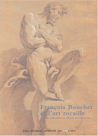 Francois boucher et l'art rocaille (CATALOGUES D'EXPOSITION) (9782840561347) by Collectif