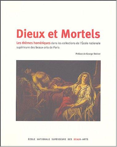 Dieux et Mortel Les Themes Homeriques: Collectif