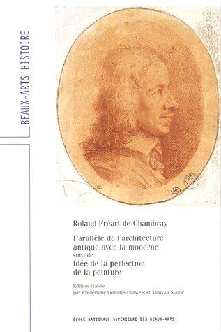 9782840561552: Roland Fréart de Chambray. Parallèle de l'architecture: SUIVI DE : IDEE DE LA PERFECTION DE LA PEINTURE