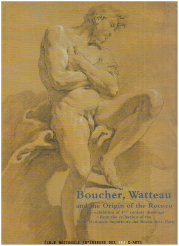 Boucher, Watteau: And the Origin of the Rococo (2840561743) by Emmanuelle Brugerolles, Françoise Joulie, Georges Brunel, Peter Fuhring