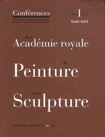 Conférences de l'Académie royale de Peinture et de Sculpture : Tome 1, Volume 2,...