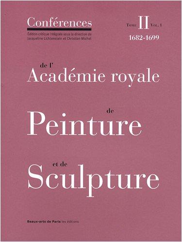 Conférences de l'Académie royale de Peinture et de Sculpture (French...