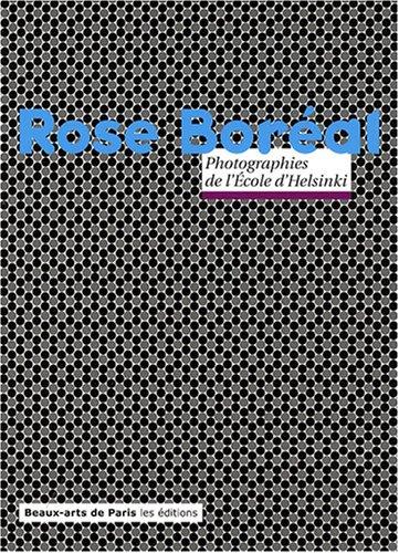 Rose Boréal (French Edition): ENSBA