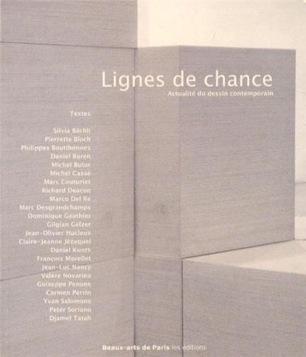 9782840563341: lignes de chance ; actualité du dessin contemporain, une proposition de François Bouillon et Bernard Moninot