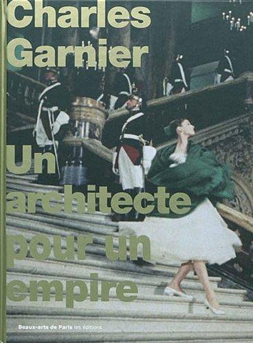 9782840563426: Charles Garnier, un architecte pour un empire
