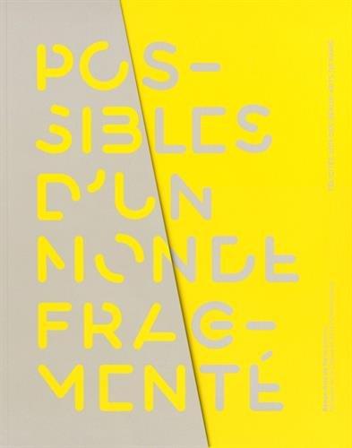 Possibles d'un monde fragmenté : Félicités 2013 des Beaux-Arts de Paris