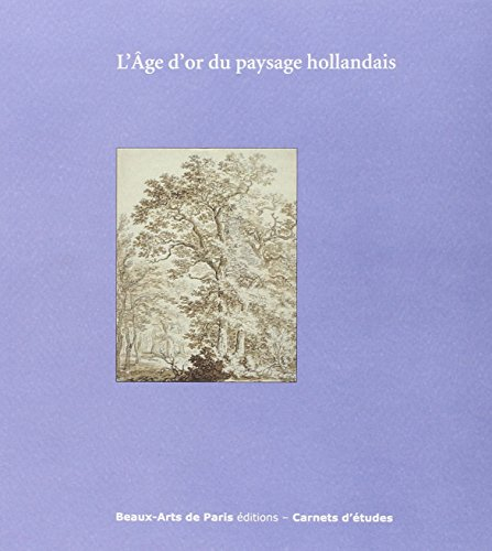 L'Age d'or du paysage hollandais : Cabinet des dessins Jean Bonna - Beaux-Arts de Paris ...
