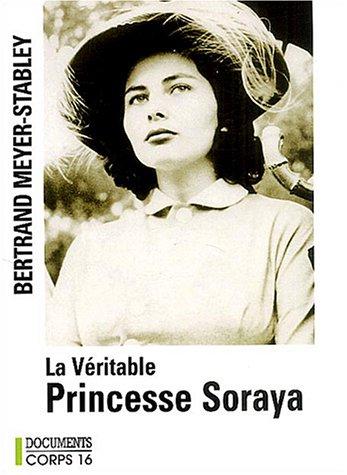 9782840574927: La véritable princesse Soraya