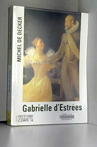 9782840575535: Gabrielle d'Estrées, le grand amour de Henri IV