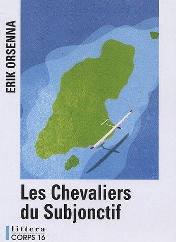 9782840575801: Les Chevaliers du Subjonctif (Littera)