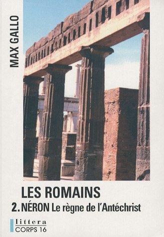 9782840576471: Les Romains, Tome 2 : Néron : Le Règne de l'Antéchrist