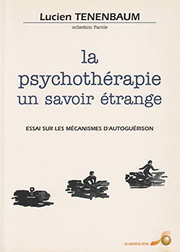 9782840580539: La Psychothérapie, un savoir étrange : Essai sur les mécanismes d'autoguérison