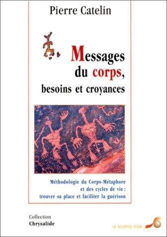 9782840581253: Messages du corps, besoins et croyances