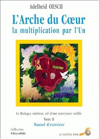 9782840581710: Arche du coeur t2 (manuel d'exercices) (French Edition)