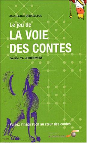 9782840582267: Le Jeu de la voie des contes : Puisez l'inspiration au coeur des contes (Coffret de 2 volumes)