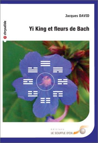 YI KING ET FLEURS DE BACH: DAVID JACQUES